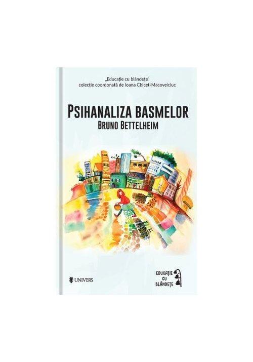 Psihanaliza basmelor - Colectia Educatie cu Blandete