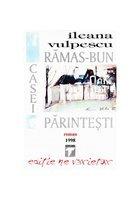 Ramas bun casei parintesti - Ileana Vulpescu