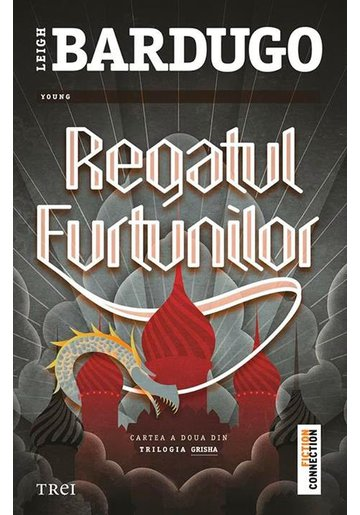 Regatul furtunilor - Leigh Bardugo