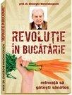 Revolutie in bucatarie - reinvata sa gatesti sanatos - Dr. Mencinicopschi