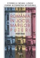 ROMANIA IN JOCUL MARILOR PUTERI