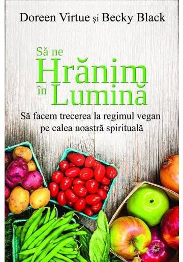 Sa ne hranim in lumina