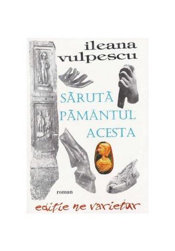 Saruta pamantul acesta - Ileana Vulpescu