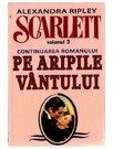 SCARLETT (continuare PE ARIPILE VANTULUI) VOL.3