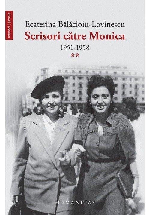 Scrisori către Monica 1951–1958 (vol. II) imagine librex.ro 2021