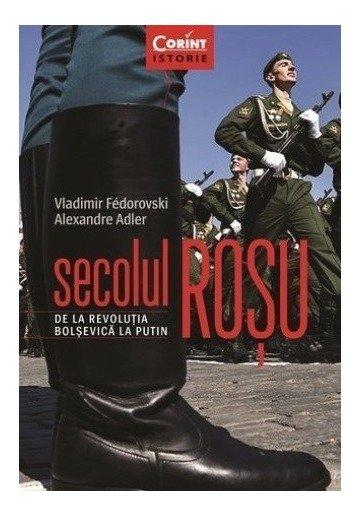 Secolul rosu. De la revolutia bolsevica la Putin