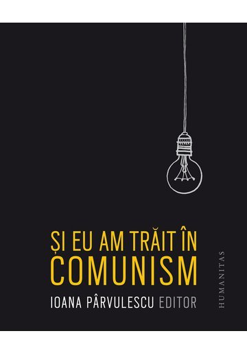 Si eu am trait in comunism