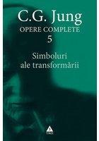 Simboluri ale transformarii. Opere Complete, Vol. 5