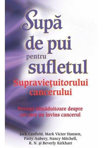 Supa de pui pentru sufletul supravietuitorului cancerului