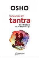 Transformare prin tantra. Cand dragostea intalneste meditatia