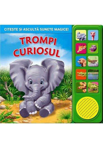 Trompi curiosul - Citeste si asculta sunete magice!