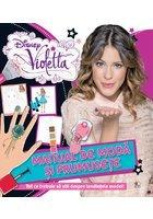 Violetta. Manual de frumuseţe şi modă